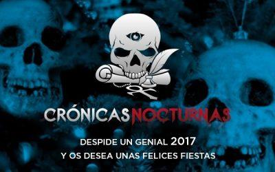 Crónicas Nocturnas despide 2017 y os desea un feliz 2018